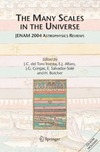 Iniesta J., Alfaro E., Gorgas J. — The Many Scales in the Universe: JENAM 2004 Astrophysics Reviews