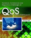 Xiao X. — Technical, Commercial and Regulatory Challenges of QoS: An Internet Service Model Perspective