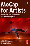 Kitagawa M., Windsor B. — MoCap for Artists: Workflow and Techniques for Motion Capture