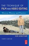 Dancyger K. — The Technique of Film and Video Editing, Fourth Edition: History, Theory, and Practice