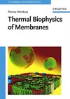 Heimburg T. — Thermal Biophysics of Membranes (Tutorials in Biophysics)