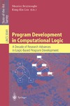 Bruynooghe M., Lau K. — Program Development in Computational Logic: A Decade of Research Advances in Logic-Based Program Development (Lecture Notes in Computer Science)