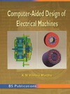 Vishnu Murthy K. — Computer-aided Design of Electrical Machines