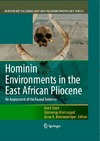 Rene Bobe, Zeresenay Alemseged, Anna K. Behrensmeyer — Hominin Environments in the East African Pliocene: An Assessment of the Faunal Evidence (Vertebrate Paleobiology and Paleoanthropology)