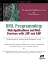 Nakhimovsky A., Myers T. — XML Programming: Web Applications and Web Services with JSP and ASP