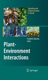 Frantisek Baluska — Plant-Environment Interactions: From Sensory Plant Biology to Active Plant Behavior (Signaling and Communication in Plants)
