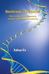 Xia X. — Bioinformatics and the Cell: Modern Approaches in Genomics, Proteomics and Transcriptomics
