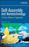 Yoon S. Lee — Self-Assembly and Nanotechnology: A Force Balance Approach