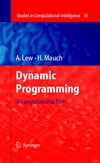 Mauch H., Lew A. — Dynamic Programming: A Computational Tool (Studies in Computational Intelligence, Volume 38)