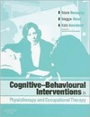 Donaghy M., Nicol M., Davidson K. — Cognitive Behavioural Interventions in Physiotherapy and Occupational Therapy
