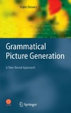 Frank Drewes — Grammatical Picture Generation: A Tree-Based Approach (Texts in Theoretical Computer Science. An EATCS Series)