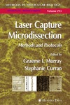 Graeme I. Murray, Stephanie Curran — Laser Capture Microdissection: Methods and Protocols