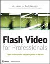 Larson L., Costantini R. — Flash video for professionals: expert techniques for integrating video on the Web