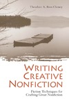 Theodore A. Rees Cheney — Writing Creative Nonfiction: Fiction Techniques for Crafting Great Nonfiction  Writing & Journalism