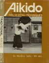 Saito M. — Traditional Aikido: Sword, Stick, Body Arts, Volume 4, Vital Techniques