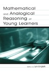 English L. — Mathematical and Analogical Reasoning of Young Learners (Studies in Mathematical Thinking and Learning)