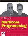Hughes C., Hughes T. — Professional Multicore Programming: Design and Implementation for C++ Developers (Wrox Programmer to Programmer)