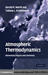 Gerald R. North, Tatiana L. Erukhimova — Atmospheric Thermodynamics: Elementary Physics and Chemistry