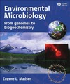 Madsen E. — Environmental Microbiology: From Genomes to Biogeochemistry