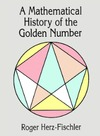 Herz-Fischler R. — A Mathematical History of the Golden Number