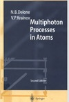 Delone N., Krainov V. — Multiphoton processes in atoms