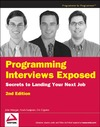 Mongan J., Suojanen N., Giguere E. — Programming Interviews Exposed: Secrets to Landing Your Next Job (Programmer to Programmer)
