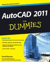 David Byrnes — AutoCAD 2011 For Dummies (For Dummies (Computer/Tech))