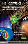Schrijver C., Siscoe G. — Heliophysics: Space Storms and Radiation: Causes and Effects, Volume 2