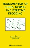 Wicker S., Kim S. — Fundamentals of Codes, Graphs, and Iterative Decoding (The International Series in Engineering and Computer Science)