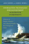 Kouns J., Minoli D. — Information Technology Risk Management in Enterprise Environments: A Review of Industry Practices and a Practical Guide to Risk Management Teams