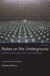 Williams R. — Notes on the Underground: An Essay on Technology, Society, and the Imagination
