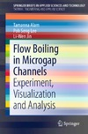 Alam T., Lee P., Jin L. — Flow Boiling in Microgap Channels: Experiment, Visualization and Analysis