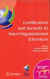 Nardelli E., Talamo M. — Certification and Security in Inter-Organizational E-Services: IFIP 18th World Computer Congress, August 22-27, 2004, Toulouse, France