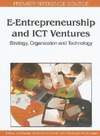 Kollmann T., Kuckertz A. — E-Entrepreneurship and ICT Ventures: Strategy, Organization and Technology