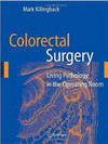 Killingback M. — Colorectal Surgery: Living Pathology in the Operating Room