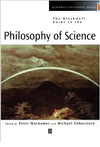 Machamer P. (ed.), Silberstein M. (ed.) — The Blackwell guide to the philosophy of science