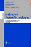 Schillo M. (ed.), Klusch M. (ed.), Müller J. (ed.) — Multiagent system technologies. Lecture notes in artificial intelligence 2831