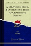 Gray A., Mathews G.B. — A treatise on Bessel functions and their applications to physics