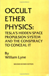 Lyne W. — Occult ether physics: Tesla's hidden space propulsion system and the conspiracy to conceal it