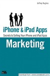 Hughes J. — iPhone and iPad Apps Marketing: Secrets to Selling Your iPhone and iPad Apps