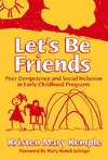 Kemple K.M. — Let's Be Friends: Peer Competence and Social Inclusion in Early Childhood Programs