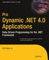 Ganz C. — Pro Dynamic .NET 4.0 Applications: Data-Driven Programming for the .NET Framework