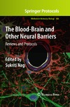 Nag S. — The Blood-Brain and Other Neural Barriers: Reviews and Protocols