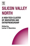 Shavinina L.V. — Silicon Valley North: A High-Tech Cluster of Innovation and Entrepreneurship