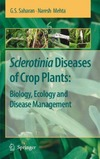 Saharan G.S., Mehta N. — Sclerotinia Diseases of Crop Plants: Biology, Ecology and Disease Management