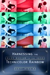 Higgins S. — Harnessing the Technicolor Rainbow: Color Design in the 1930s