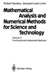 Lions J-L., Dautray R. — Mathematical Analysis and Numerical Methods for Science and Technology: Volume 2: Functional and Variational Methods