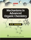 Narain R.P. — Mechanisms in Advanced Organic Chemistry