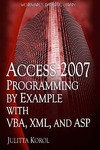 Korol J. — Access 2007 Programming by Example with VBA, XML and ASP