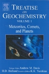 Davis A.M. (ed.), Holland H.D. (ed.), Turekian K.K. (ed.) — Treatise on Geochemistry (Vol. 1 Meteorites, Comets and Planets)